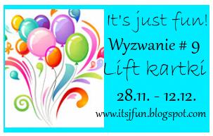 http://itsjfun.blogspot.com/2015/11/wyzwanie-9-lift-kartki.html