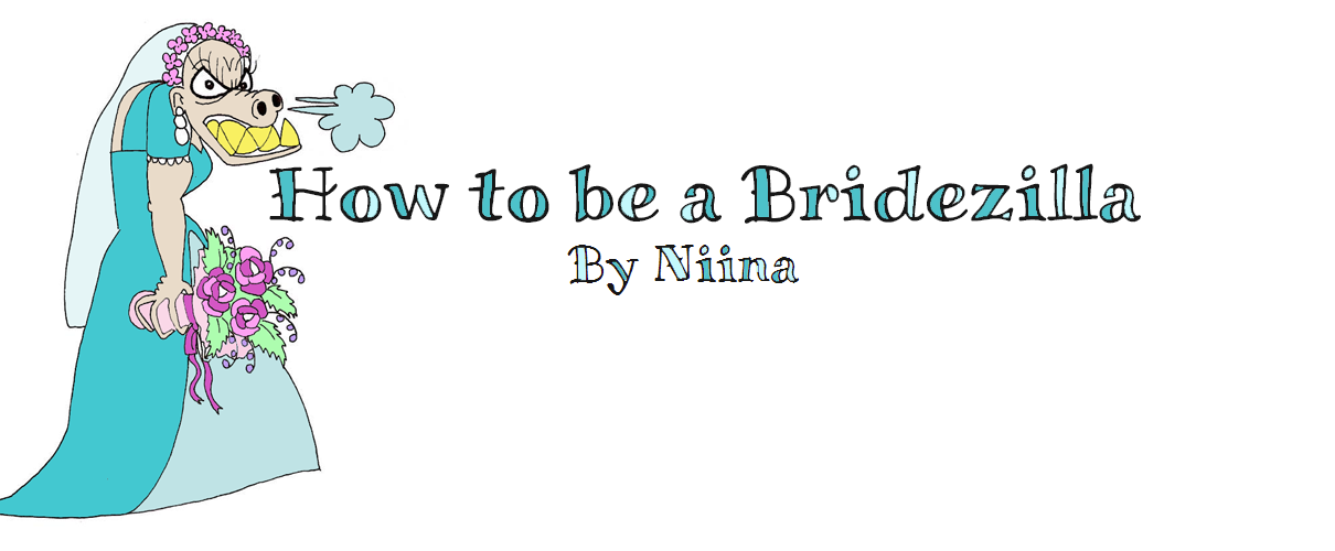 How to be a Bridezilla