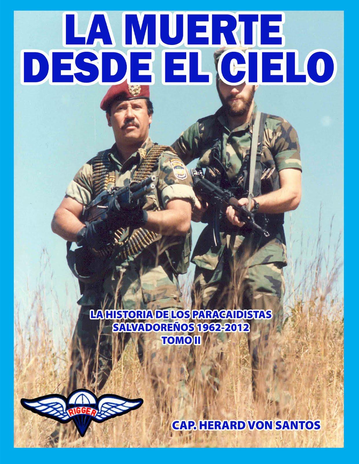 La Muerte Desde el Cielo: Historia de los Paracaidistas salvadoreños 1962-2012, Tomo II
