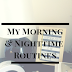 My Morning & Nighttime Routines