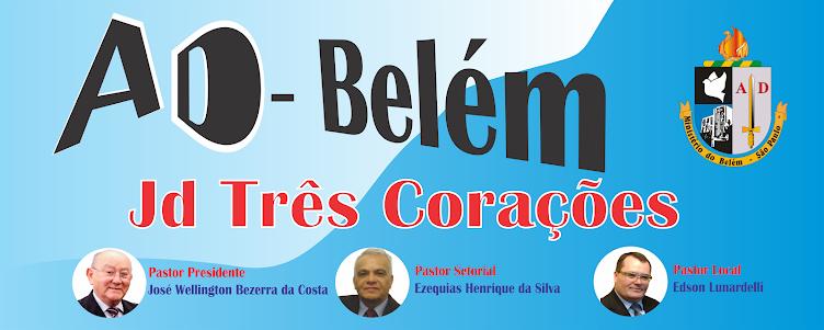 ASSEMBLÉIA DE DEUS - MIN.BELÉM - JD TRÊS CORAÇÕES - SETOR 52