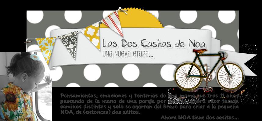 Las Dos Casitas de Noa Una Nueva Etapa...