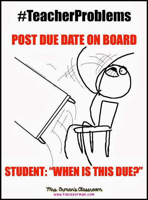 #TeacherProblems - Post due date on board... Read more on www.traceeorman.com