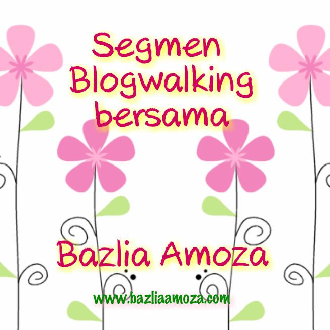 Segmen Blogwalking Bersama Bazlia Amoza