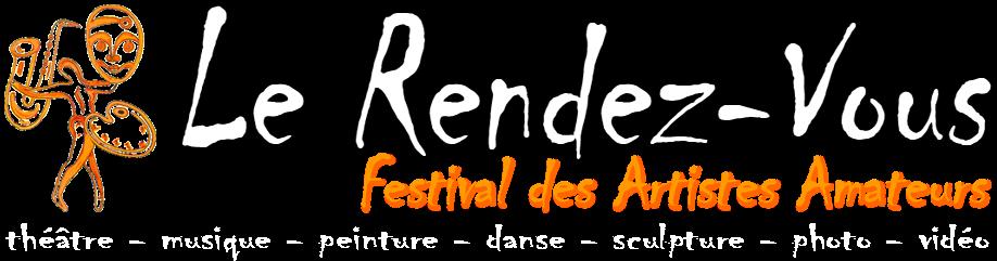 Le Rendez-Vous - Festival des Artistes Amateurs - Site officiel
