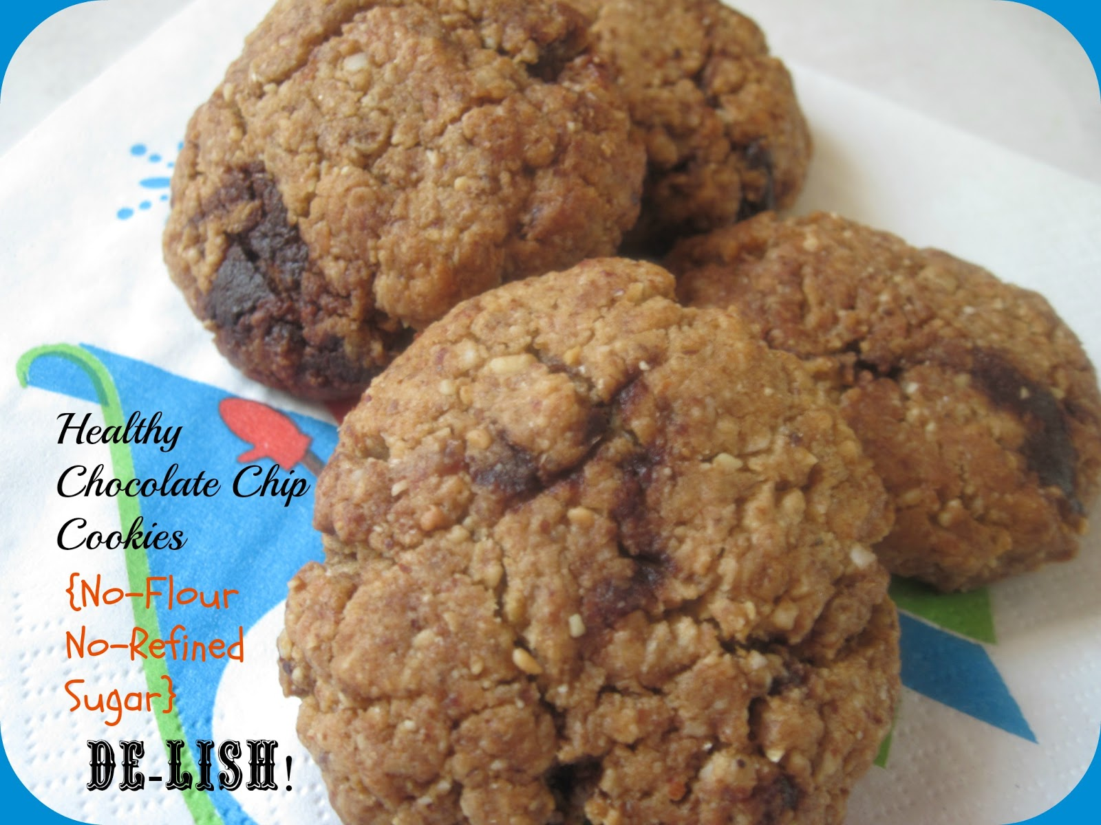 The Better Baker: Healthy Chocolate Chip Cookies (NO Refined Sugar ...