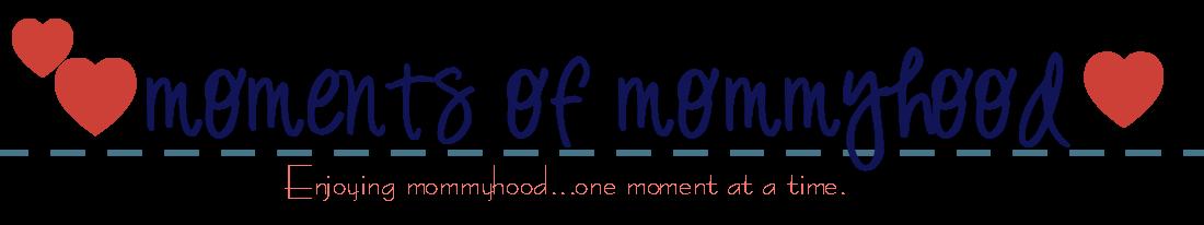 Moments of Mommyhood