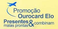 Promoção Ourocard Elo Presentes e Malas Prontas Combinam