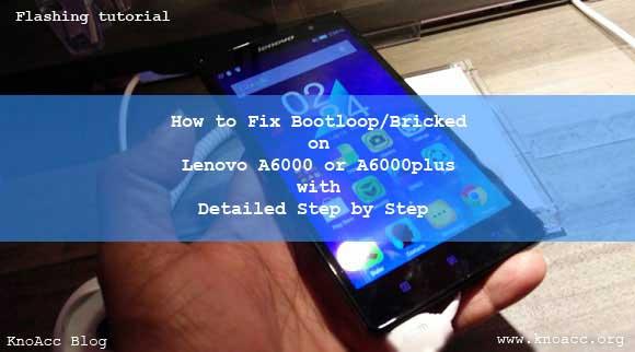 Tutorial Fix Bootloop Lenovo A6000 dan A6000plus