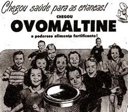 Propaganda do Ovolmaltine em 1954: lançamento do produto e foco na comunicação com os pais.