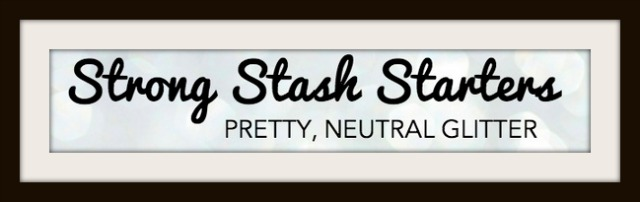Manicurity | Strong Stash Starters: Pretty, Neutral-ish Glitter