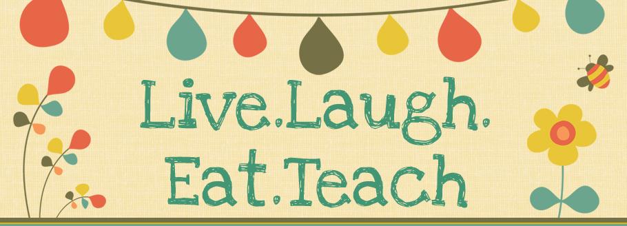Live.Laugh.Eat.Teach