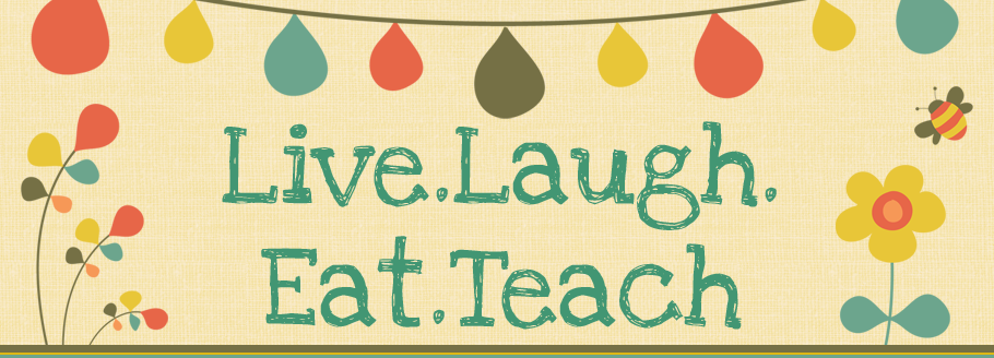 Live.Laugh.Eat.Teach