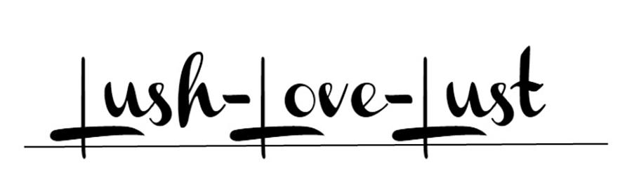 Lush-Love-Lust