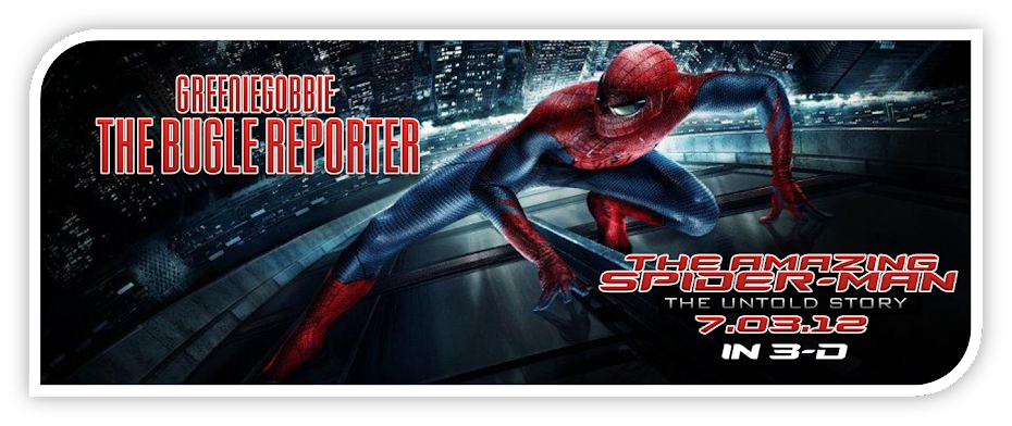 GreenieGobbie: The Bugle Reporter - Spider-Man Movie &amp; Games News Site