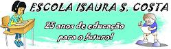 ESCOLA ISAURA S. COSTA