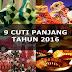 9 cuti panjang yang rakyat Malaysia akan nikmati pada tahun 2016!