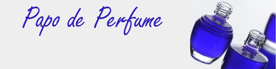 Papo de Perfume