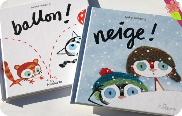 """""""Ballon !"""" et """"Neige !"""" de Terkel Risbjerg - éditions La Palissade"""