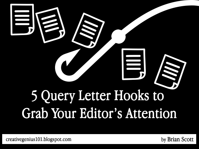 5 query letter hooks to grab your editors attention by brian scott every line of a query letter is crucial but the hook is the first part of the query that an editor will read making it the most important spiritdancerdesigns Choice Image
