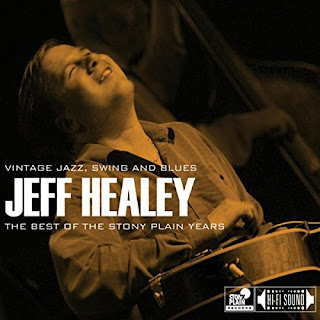 Jeff Healey's The Best of the Stony Plain Years