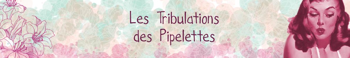 Les Tribulations des Pipelettes