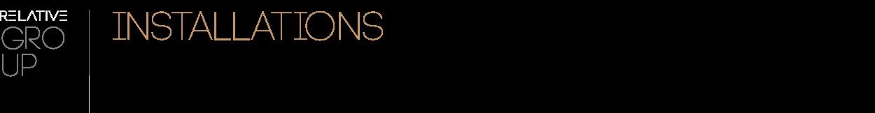 INSTALLÁCIÓK I RelativeGROUP  - Térinstallációk beltérbe & kültérbe