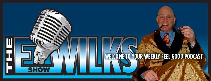 The E Wilks Show
