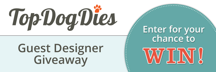 http://www.topdogdies.com/guest-designer-giveaway