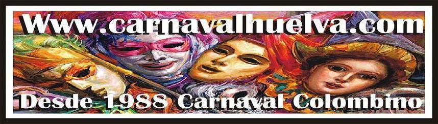 """CARNAVAL DE HUELVA / CARNAVAL COLOMBINO """"Por Blas Miguel Hernández"""""""
