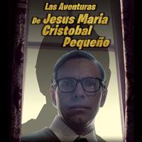 En Crowdfunding: Las Aventuras de Jesús María Cristóbal Pequeño