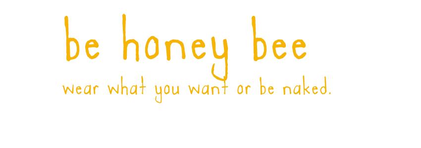 be HONEYBEE