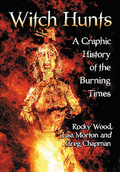 Witch Hunts: A Graphic History of the Burning Times!
