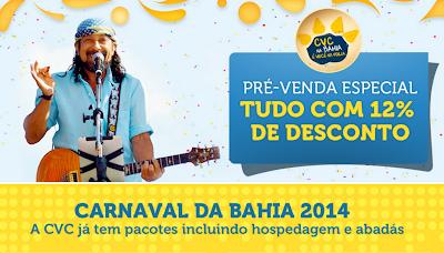 PACOTES CARNAVAL 2014 SALVADOR-BA CVC
