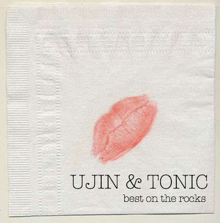 UJIN &amp; TONIC