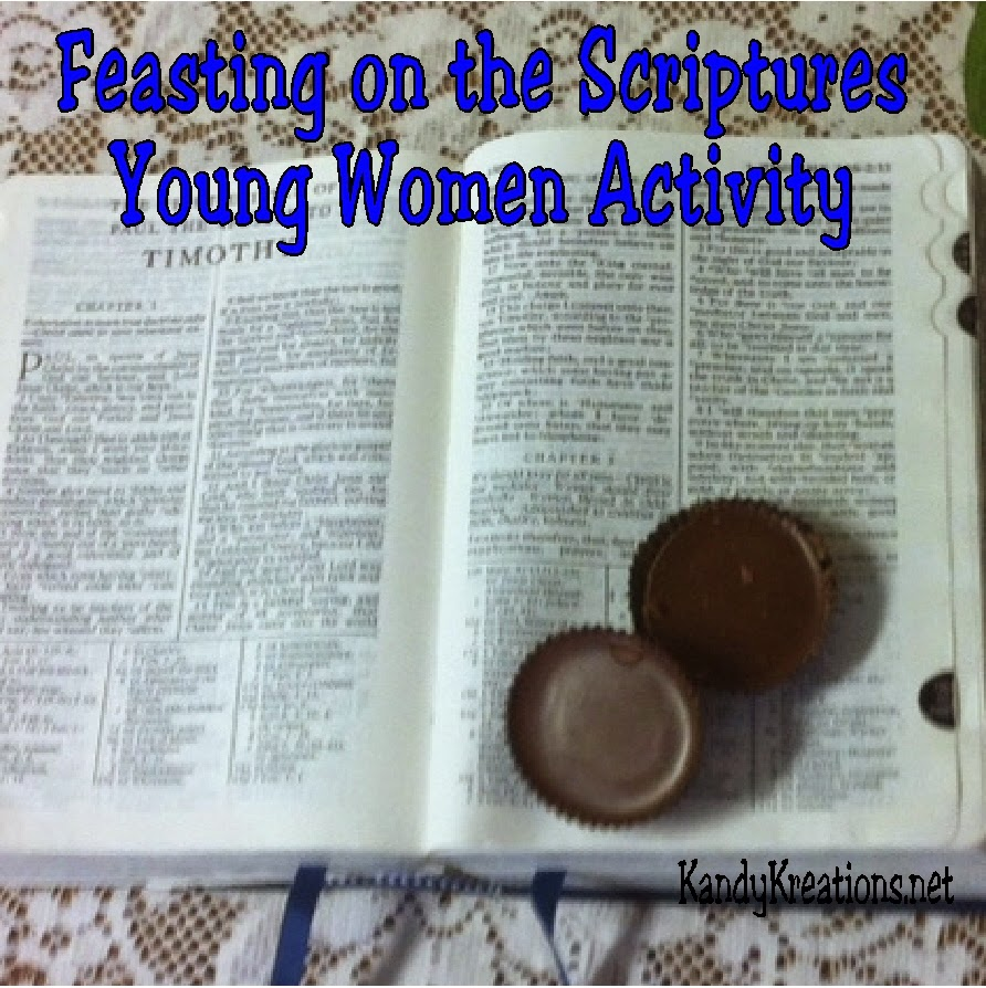 Are you looking for a way to teach the young women in your church group about feasting on the scriptures?  Here's an easy and fun lesson for your weeknight church young women activity to help the girls learn the importance of regular, in depth scripture study.