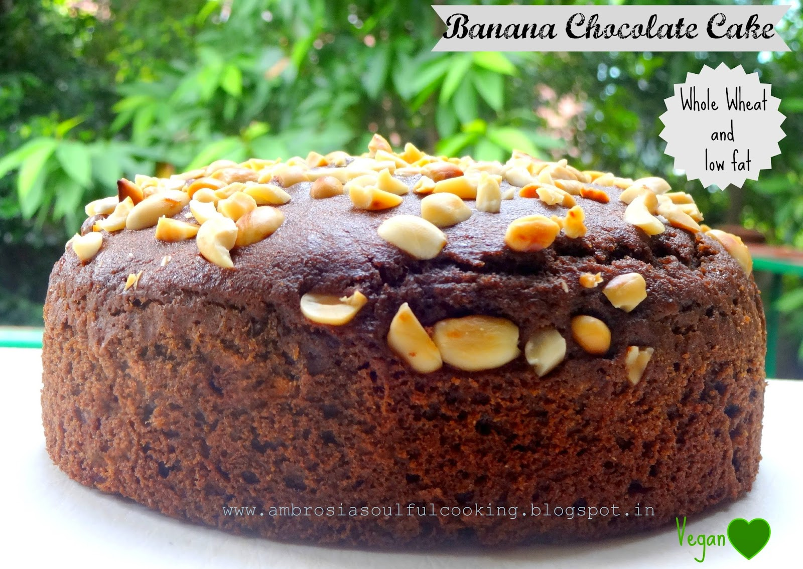 AMBROSIA: Whole Wheat Vegan Banana Chocolate Cake with Roasted Peanuts ...