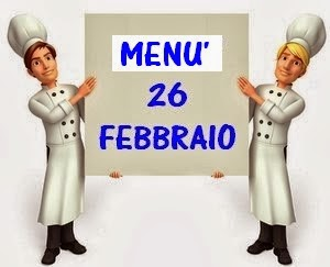 26 febbraio menù