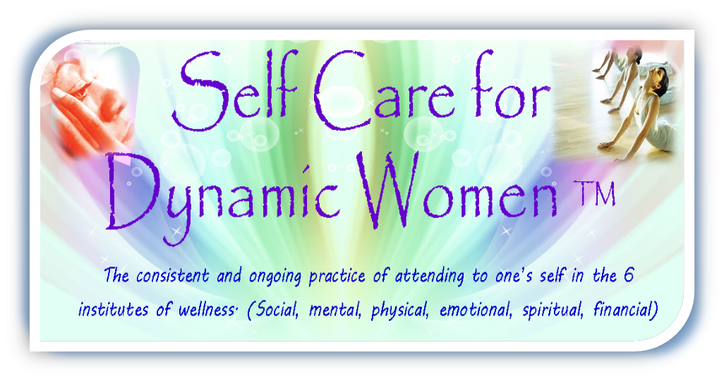 Self Care For Dynamic Women (TM)