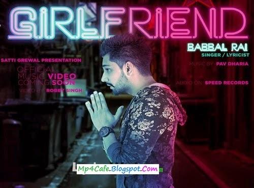 Download Girlfriend VIDEO Song (Rabbal Rai) HD Mp4, 720p
