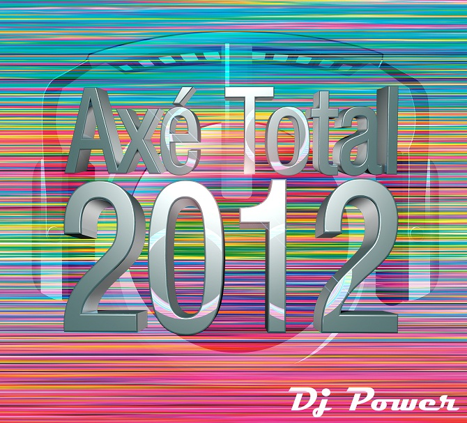 CD Axé Total – Dj Power 2012