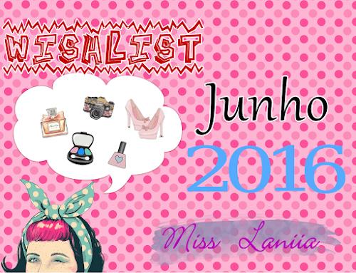 Wishlist – Junho 2016