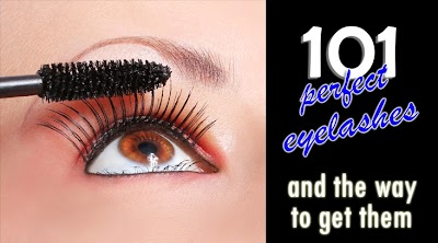 101 Eyelashes: Mascara Secrets to Give You Long and Lush Lashes