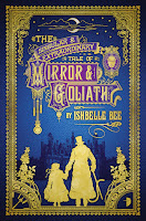 TheSingular and Extraordinary Tail of Mirror and Goliath by Ishbelle Bee