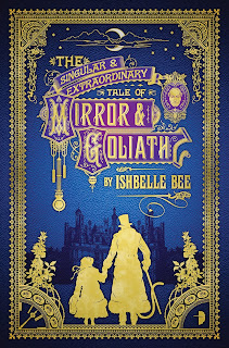 The Singular and Extraordinary Tale of Mirror and Goliath, Ishbelle Bee