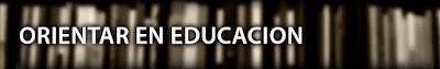 ORIENTAR EN EDUCACION