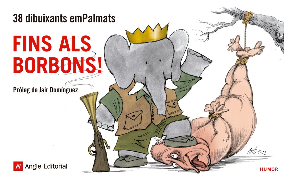 Fins als Borbons! 38 dibuixants emPalmats