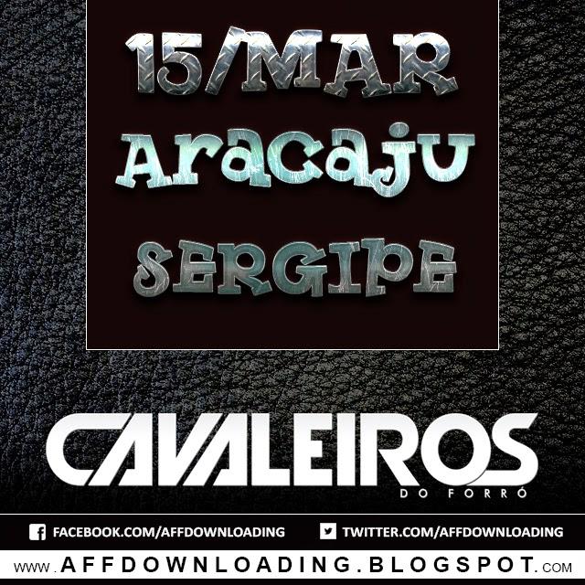 Cavaleiros do Forró – Aracaju – SE – 15.03.2015
