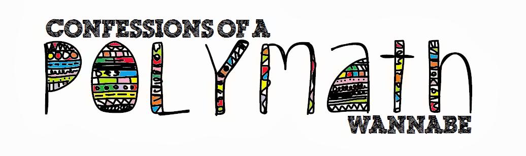 Confessions of a Polymath-Wannabe