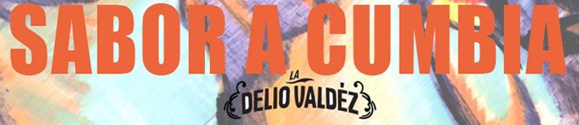 La Delio Valdez -                       Sabor a Cumbia
